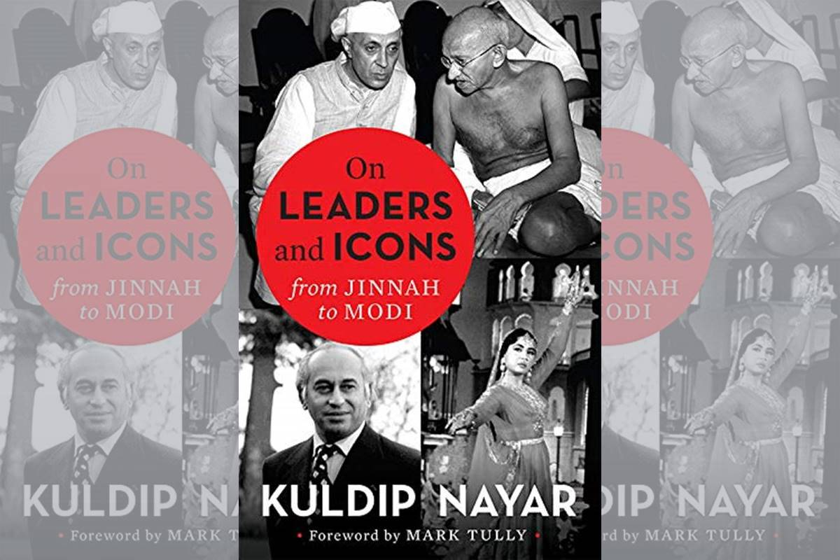 Kuldip Nayar, Kuldip Nayar last book, Book review, On Leaders and Icons from Jinnah to Modi, Independence, Jawaharlal Nehru, Mohammed Ali Jinnah, Mahatma Gandhi, Narendra Modi