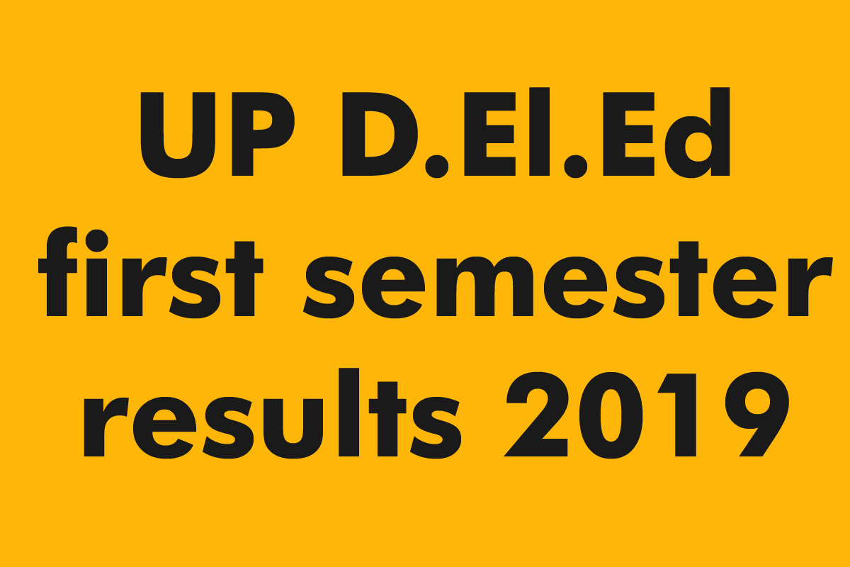 UP D.El.Ed, first semester results 2019, btcexam.in, updeledinfo.in, results 2019