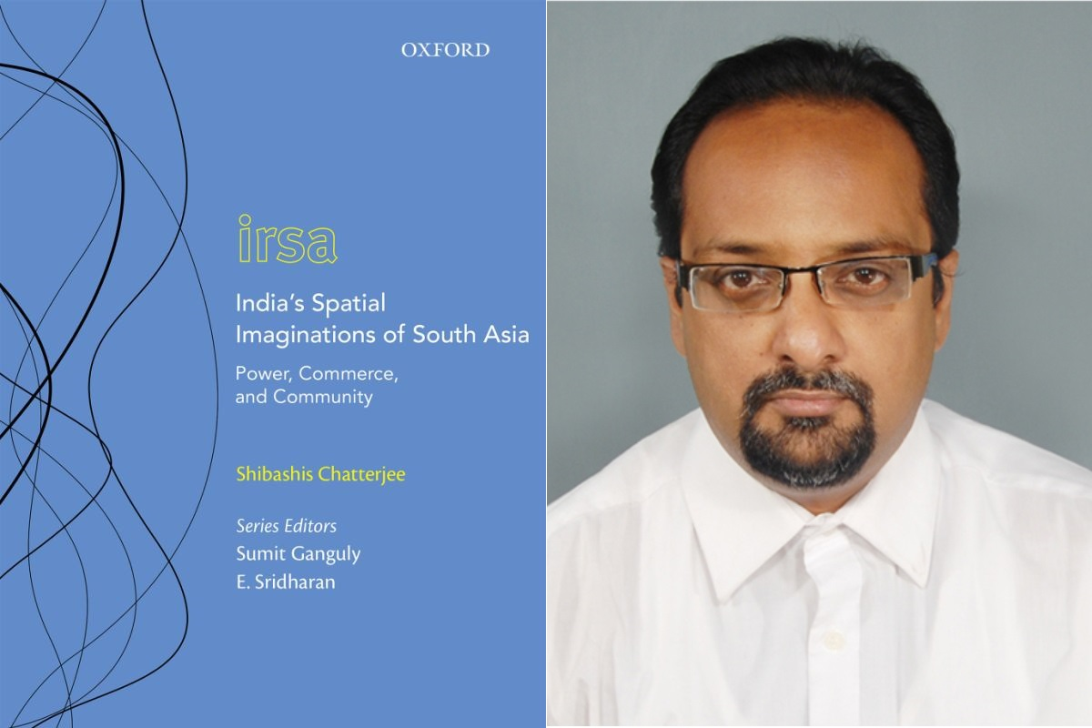 Book extract, India's Spatial Imaginations of South Asia, Shibashis Chatterjee, Department of International Relations