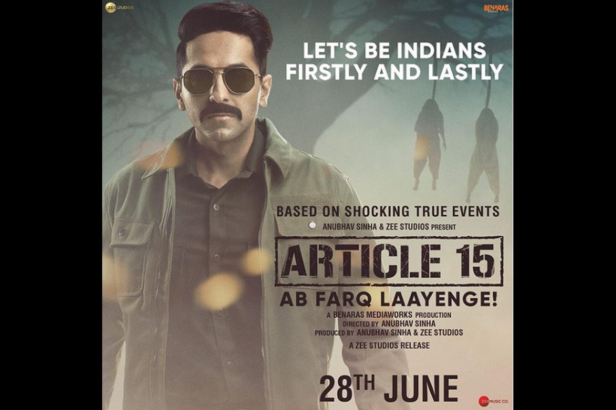 Article 15, Shuru Karein Kya, Ayushmann Khurrana, Rap song, Isha Talwar, M Nassar, Manoj Pahwa, Sayani Gupta, Kumud Mishra, Mohammed Zeeshan Ayyub, Zee Studios