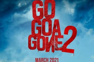 Go Goa Gone 2 first look poster out; March 2021 release finalised