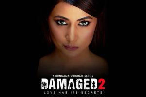Hina Khan reveals poster and first look from digital debut 'Damaged 2'