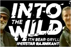 Into The Wild: Rajinikanth's episode with Bear Grylls to be aired next month