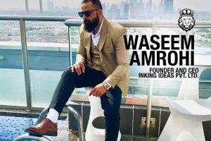 Waseem Amrohi has made it big in the competitive field of entertainment marketing