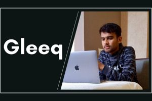The Story Behind the success of Gleeq Founder, Naman Singh Panwar