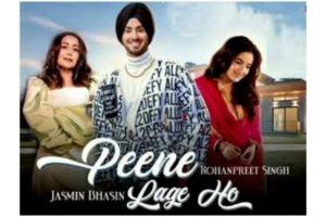 Rohanpreet Singh's first solo single 'Peene Lage Ho' ft. Jasmin Bhasin is out
